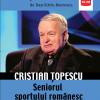 """Dan-Silviu Boerescu lansează """"Cristian Țopescu – seniorul sportului românesc"""", la Bookfest"""