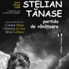 """Stelian Tănase lansează volumul """"Partida de vânătoare"""""""
