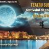 """Festivalul """"Teatru sub lună"""", la a 4-a ediție"""