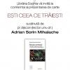 """Conferinţa """"Eşti ceea ce trăieşti"""", susţinută de pr.diacon Adrian Sorin Mihalache"""