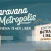 """Caravana Metropolis"", ediția a șaptea"