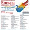 """23 de concerte și 8 orchestre, la Festivalul Internațional """"Enescu și muzica lumii"""" –  ediția a XIX-a"""