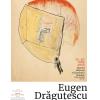 """Expoziția """"Eugen Drăguţescu. Forme de existenţă: scrisoarea şi desenul"""", la MNLR"""
