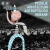 """Rezidența-atelier """"Peisaje, Arhitecturi, Antropologii Urbane"""", în cadrul Academiei Internaționale de Film Cineimpact"""