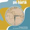 """""""Timpuri pe hartă""""- povestea unui proiect inedit la Muzeul Hărţilor"""