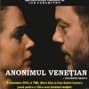 """""""Anonimul veneţian"""" se va juca pentru a 100-a oară la TNB"""