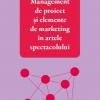 """Lansarea cărții """"Management de proiect și elemente de marketing în artele spectacolului"""",  de Irina Ionescu"""