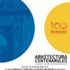 """Expoziția """"Arhitectura Centenarului"""" itinerată la Bacău"""