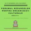 """Finanțări europene și bune practici de cooperare, la """"Forumul resurselor pentru organizații culturale"""""""