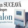 """Bogdan Suceavă despre """"Avalon. Secretele emigranţilor fericiţi"""",  la București, Cluj, Iași și Paris"""