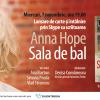 """Întâlnire prin Skype cu scriitoarea britanică Anna Hope despre """"Sala de bal"""" – o explorare sfâșietoare a sentimentelor care supraviețuiesc în cele mai vitrege împrejurări (Sunday Express)"""