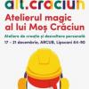 """""""Atelierul magic al lui Moș Crăciun"""""""