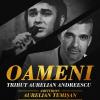 "Spectacolul muzical "" Oameni- Tribut Aurelian Andreescu"""