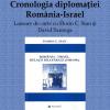 """""""Cronologia diplomației România-Israel (1948-1991)"""""""
