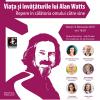 """""""Viaţa şi învăţăturile lui Alan Watts- repere în călătoria omului către sine"""""""