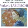 """Expoziția de pictură """"În artă prin diversitate"""" a artistului plastic Valeriu Jabinschi"""