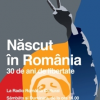 """Un proiect special Radio România Cultural: """"Născut în România. 30 de ani de libertate"""""""