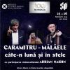 """Spectacolul """"Caramitru-Mălăele, câte-n lună și în stele """", la Chișinău"""