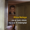 """Alina Nelega despre """"ca şi cum nimic nu s-ar fi întâmplat """", la Bucureşti"""