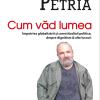 """""""Cum văd lumea. Împotriva globalizării și corectitudinii politice, despre dignitism & alte lucruri"""", de Alexandru Petria"""