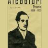 """Alcooluri. Poeme (1898 – 1913)"", de Guillaume Apollinaire"