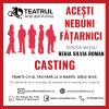 """Casting pentru spectacolul """"Acești nebuni fățarnici"""" de Teodor Mazilu, regia Silvia Roman"""