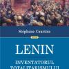 """Nou la Editura Polirom: """"Lenin, inventatorul totalitarismului"""", Stéphane Courtois"""