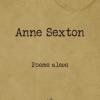 """Poeme alese"", de Anne Sexton"
