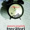 """""""Trecători, trecători"""", de Anamaria Smigelschi"""