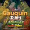 Film documentar dedicat artistului Paul Gauguin, la Happy Cinema București