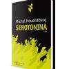 """""""Serotonină"""", de Michel Houellebecq, o oglindă imensă pusă în fața lumii contemporane"""