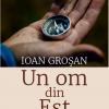"""""""Un om din Est"""", de Ioan Groșan, Editura Tracus Arte"""