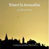 """""""Vineri la Ierusalim și alte poeme/ Viernes en Jerusalén y otros poemas"""", de Marco Antonio Campos, Editura Tracus Arte"""