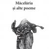 """""""Măcelăria și alte poeme"""", de Dumitru Păcuraru"""