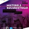 """""""Misterele Bucureștiului"""", ediția I"""