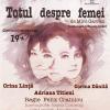 """""""Totul despre femei"""", la Centrul Cultural Buftea"""