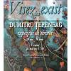"Vernisaj expoziție: ""VISEZ DECI EXIST"" – Dumitru Țepeneag"