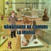 """""""Vânătoare de comori la muzeu"""", la Galați"""