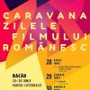 Dana Bunescu, invitat special al Caravanei Zilele Filmului Românesc la Bacău