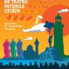 """Festivalul Internaţional de Teatru """"MITURILE CETĂŢII"""", ediția a- IV a, Constanța"""
