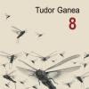 """Lansare de carte: """"8"""", de Tudor Ganea, la Bucureşti"""