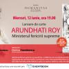 """Lansarea romanului """"Ministerul fericirii supreme"""" de Arundhati Roy, un mozaic al Indiei contemporane"""