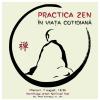 """Despre """"Practica Zen în viața cotidiană"""", la Hermitage Urban Spiritual Hub"""