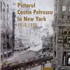 Volum dedicat realizărilor la New York ale pictorului Costin Petrescu, lansat la Palatul Suțu