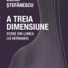 """""""A treia dimensiune. Scene din lumea lui Bernanos"""", de Dorin Ștefănescu"""