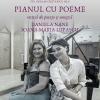"Actrița Daniela Nane și pianista Ioana Maria Lupașcu, la ""Pianul cu poeme"""