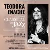 """""""From Classical to Jazz"""": Rapsodiile Române de Enescu, într-o versiune originală, concepută de Teodora Enache"""
