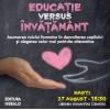 """""""Educație versus Învățământ"""", eveniment desfășurat în cadrul campaniei naţionale """"Te aşteptăm în librărie!"""""""