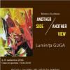 """Expoziţia de pictură """"Another side/another view"""" a artistului vizual Luminiţa Gliga"""