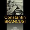 """Colocviul """"Povestiri inedite despre Constantin Brâncuși"""""""